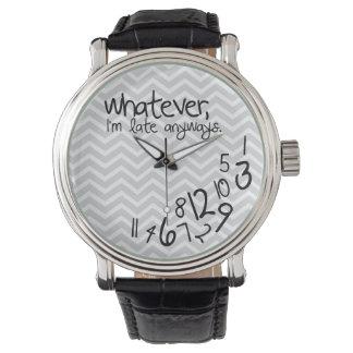Lo que, yo son atrasados de todos modos - modelo reloj de mano