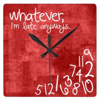 lo que, yo son atrasados de todos modos reloj cuadrado