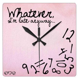 lo que, yo son atrasados de todos modos - rosa en reloj cuadrado