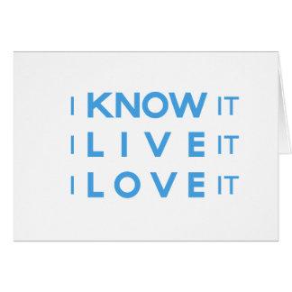 ¡Lo sé, yo vivo él, yo lo amo! Tarjeta De Felicitación
