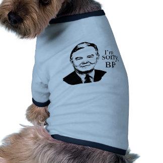 Lo siento BP Camisetas De Perro