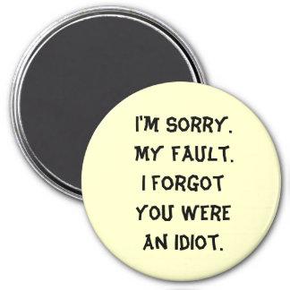 Lo siento Mi falta Olvidé que usted era un idi Iman De Nevera