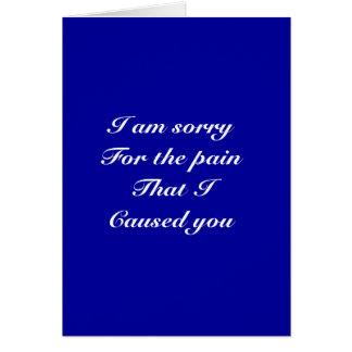 Lo siento para el dolor que le causé tarjeta de felicitación