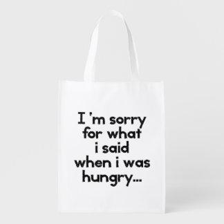 Lo siento para lo que dije cuándo tenía hambre bolsa de la compra