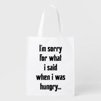 Lo siento para lo que dije cuándo tenía hambre bolsa reutilizable