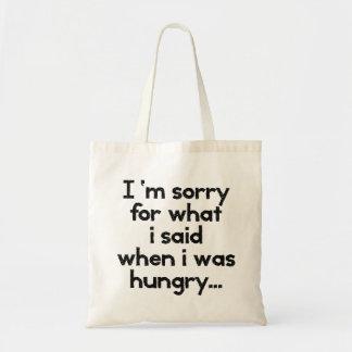 Lo siento para lo que dije cuándo tenía hambre… bolsa tela barata