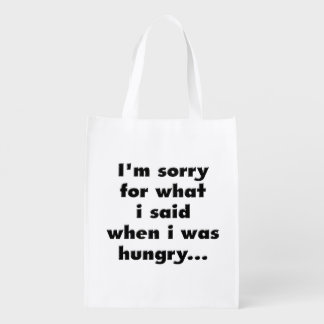 Lo siento para lo que dije cuándo tenía hambre bolsas reutilizables