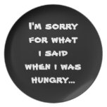 Lo siento para lo que dije cuándo tenía hambre… plato para fiesta