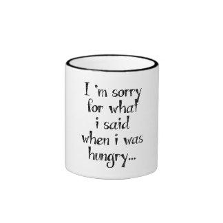 Lo siento para lo que dije cuándo tenía hambre… taza de dos colores
