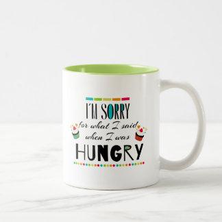 Lo siento para lo que dije cuándo tenía hambre taza de dos tonos