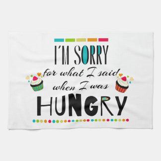 Lo siento para lo que dije cuándo tenía hambre toallas