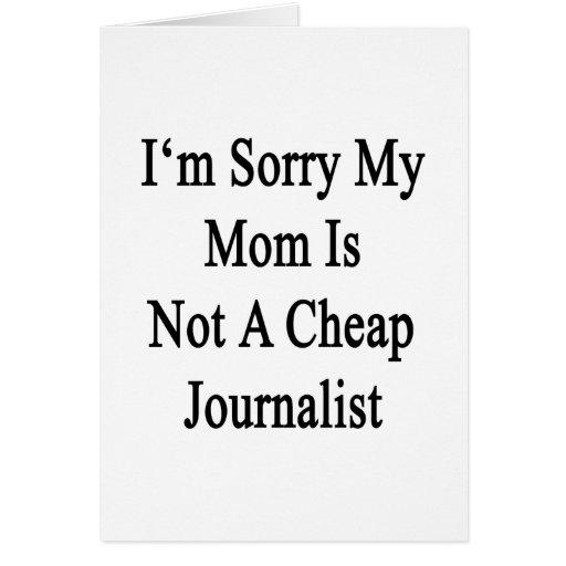 Lo siento que mi mamá no es periodista barato felicitación