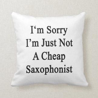 Lo siento que no soy apenas un Saxophonist. barato Almohadas