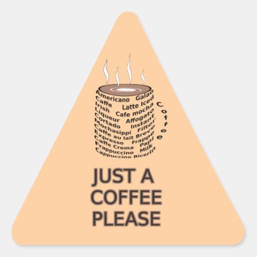Lo único que quiero es un café calcomanía de triangulo personalizadas