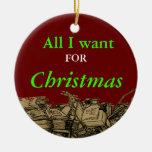Lo único que quiero para el navidad es algunos - o ornamento para arbol de navidad