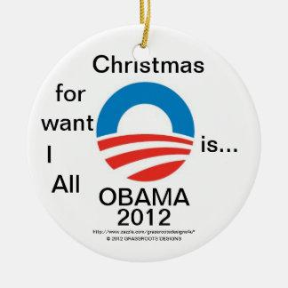 Lo único que quiero para el navidad es… OBAMA 2012 Ornamento Para Arbol De Navidad