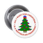 Lo único que quiero para el navidad es presidente  pins