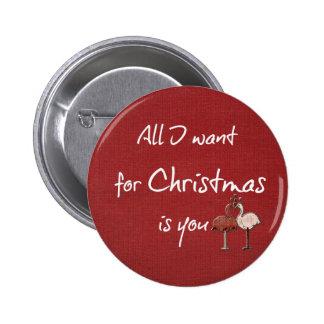 Lo único que quiero para el navidad es usted pin redondo de 2 pulgadas
