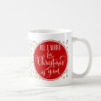 Lo único que quiero para el navidad es usted taza de café
