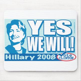 ¡Lo vamos a hacer sí! Hillary para presidente Mous Tapete De Ratón