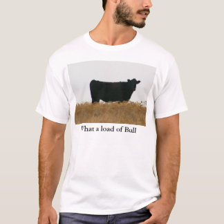 Load of Bull t shirt
