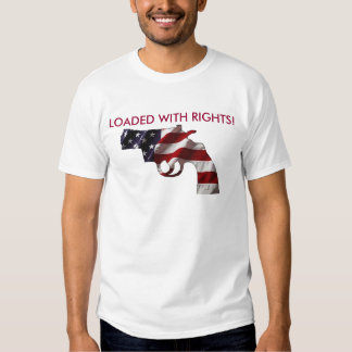 LOADED WITH RIGHTS! T-Shirt