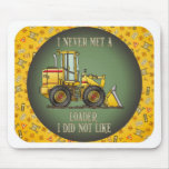 Loader Operator Quote Mouse Pad