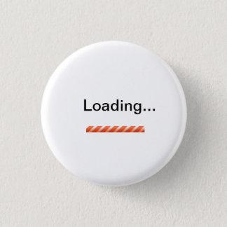 """Loading..."" w/ status bar novelty Pinback Button"