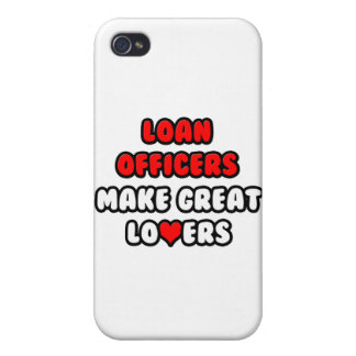 Loan Officers Make Great Lovers iPhone 4 Case