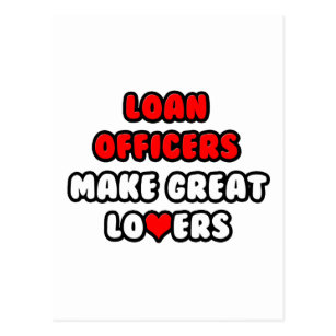 Loan Officers Make Great Lovers Postcard