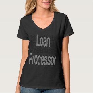 Loan Processor Extraordinaire T-Shirt