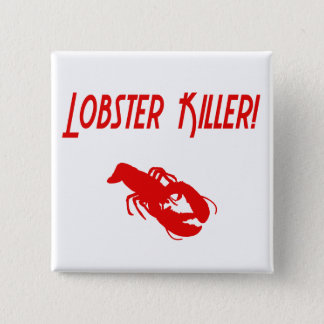 Lobster Killer 2 Pinback Button