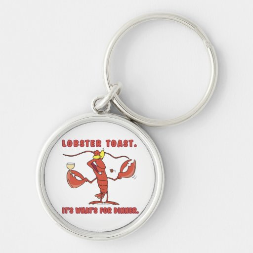 lobster toast its whats for dinner keychains