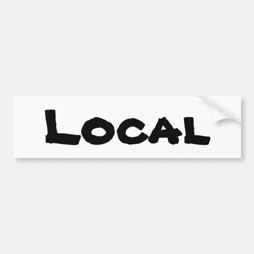"""""""Local"""" Bumpersticker Bumper Stickers"""