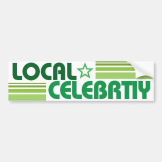 Local Celebrity bumper sticker Car Bumper Sticker