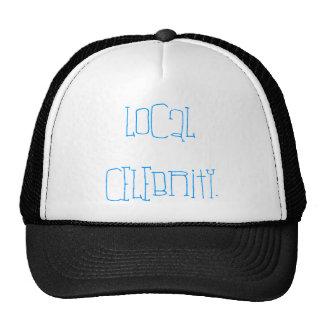 Local Celebrity. Trucker Hat