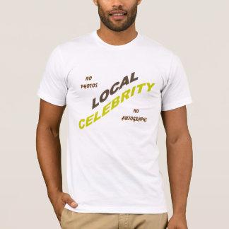 LOCAL CELEBRITY TSHIRT - Customized - Customized