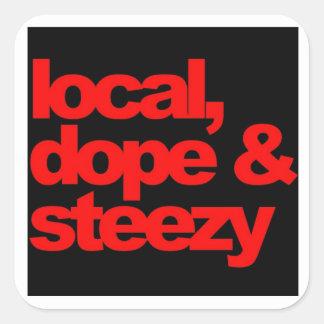 local, dope & steezy square sticker