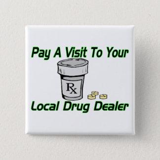 Local Drug Dealer Button