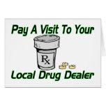 Local Drug Dealer Greeting Card
