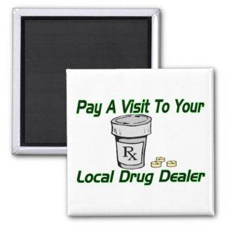 Local Drug Dealer Magnet