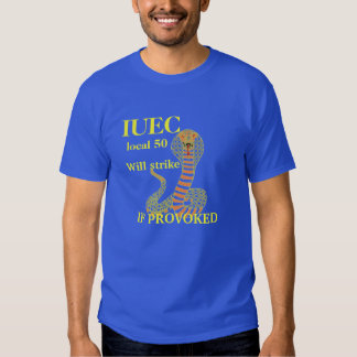 local #   will strike if provoked tee shirt