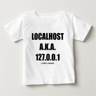 Localhost A.K.A. 127.0.0.1 Information Technology Baby T-Shirt