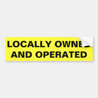 Locally Owned and Operated (folio bold) Bumper Sticker