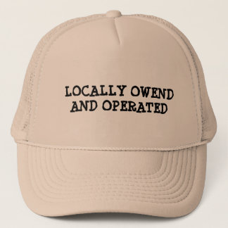 Locally Owned and Operated Trucker Hat
