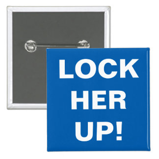 LOCK HER UP PINBACK BUTTON