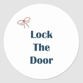 Lock The Door Reminders Classic Round Sticker