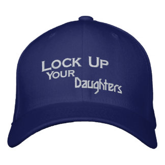 Lock Up Your Daughters Embroidered Hat