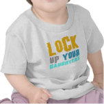lock up your daughters! shirt
