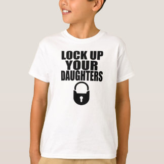 LOCK UP YOUR DAUGHTERS. T-Shirt